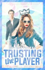 Trusting the Player. ( #Wattys2015 ) DISCONTINUED by Courtney_Koska