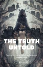 The Truth Untold by Chocoshizu