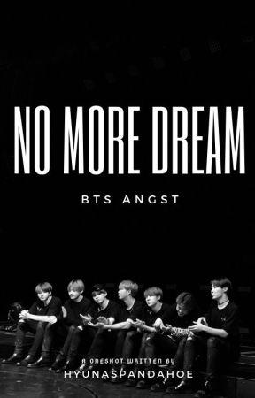 no more dream | bts oneshot by justkurothings