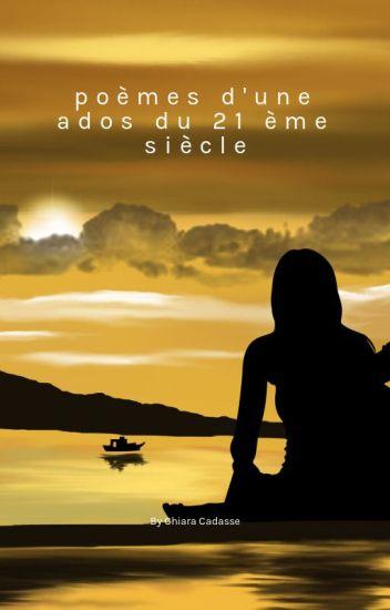 Poème Dune Ados Du 21 ème Siècle Chiaracds Wattpad