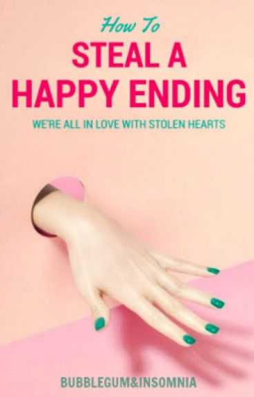 How to Steal a Happy Ending #Wattys2016