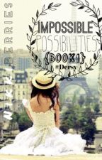 #Impossible Possibilities {Book 1} by NikkiBerries