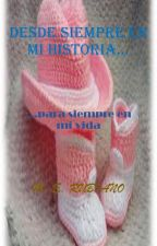 DESDE SIEMPRE EN MI HISTORIA... by AlondraXpecta