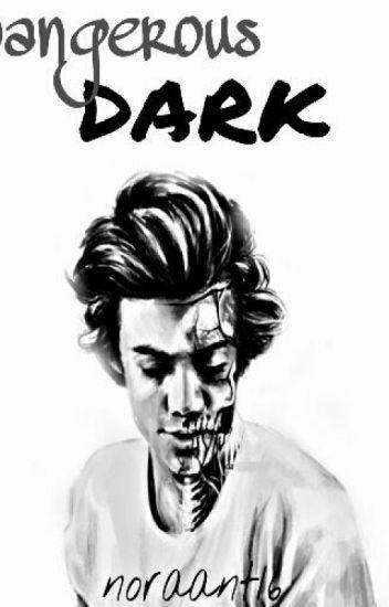 Dangerous dark