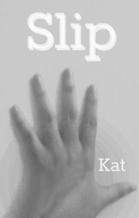 Slip (Watty Awards 2012) by AflyingMonkey