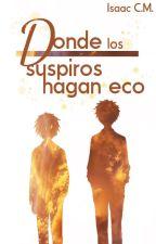 Donde los suspiros hagan eco © [PRÓXIMAMENTE] by isaaccm17