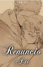 Renuncio a ti by Jen-Zi