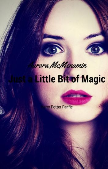 Just a Little Bit of Magic (Fred Weasley)
