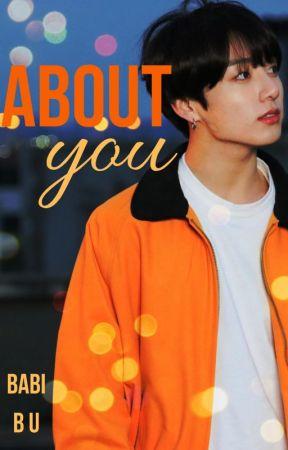 About You [Jeon Jungkook]© by Babi_Bu