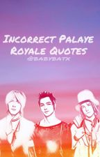 Incorrect Palaye Royale by babybatx