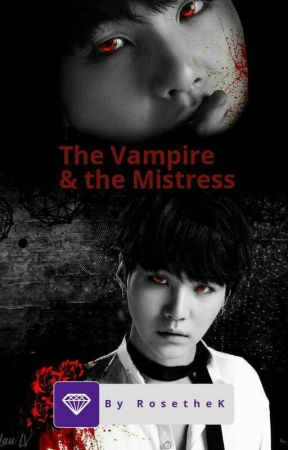 The Vampire & The Mistress(Yoonmin) by RosetheK