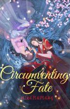 Circumventing Fate by MiraiSaesang
