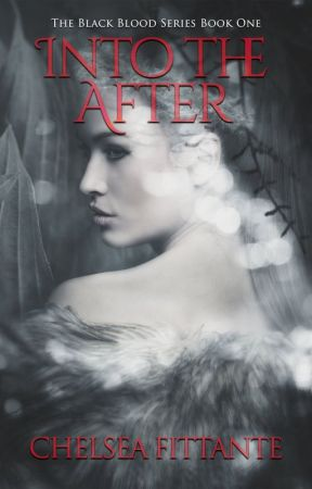 Into the After |Black Blood Book #1| by Uncomfortablewriter