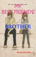 My bestfriend's Brother by heartlessgirl_12