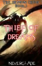 The demon child book one: Thief of Dreams by neverglade