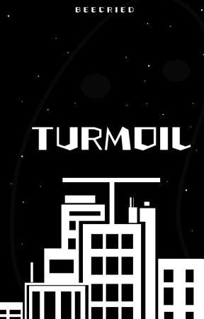 TURMOIL by BeeCried
