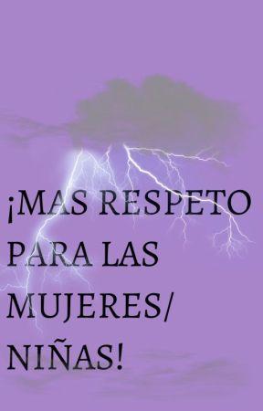 Más respeto para las mujeres/niñas CDMX by KarlaPatriciaAvalosM
