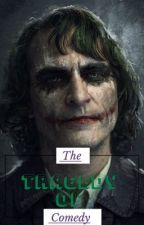 The Tragedy of Comedy (Arthur/Joker x Reader/Main Character) by Krakenator