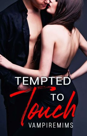 Tempted to Touch by vampiremims