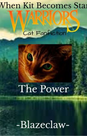 Warriors Cat Fanfiction The Power - Dedication - Wattpad