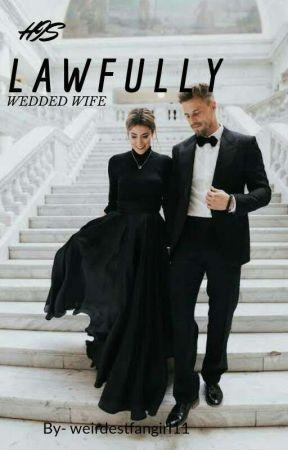 His Lawfully Wedded Wife by weirdestfangirl11