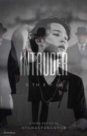 intruder | p.jm x k.th (pls don't read) by justkurothings