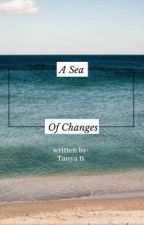 A Sea of Changes  by bookeye904