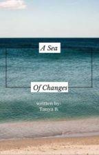 A Sea of Changes by Tanya_lasagna