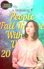 People Fall In Love With Her Under 20 Seconds (Michaeng FF) by iLive4TWICE