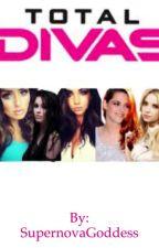 The Total Divas  by SupernovaGoddess