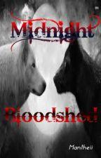 Midnight Bloodshed by Mantheii