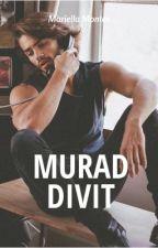 Murad Divit - An Erkenci Kus fan fiction by mariellamontes5