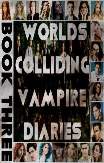 Worlds Colliding (The Vampire Diaries, Book Three)
