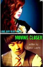 MOVING CLOSER by Eunice by LoveOurBlogPost