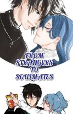 FROM STRANGERS TO SOULMATES  (RE-EDITED)  by JuviaFullbuster234