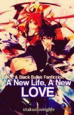 A New Life, A New Love | A Black Bullet Fanfiction by otakuslovinglife
