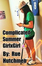 Complicated Summer (girlxgirl) by rue_hutchmen