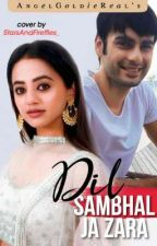 ✔️Dil Sambhal Jaa Zara ( SwaSan One Shot ) [ Completed ] ✔️ by AngelGoldieReal