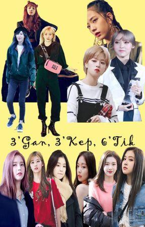 3'Gan 3'Kep 6'Tik || END || by YYLeonJ