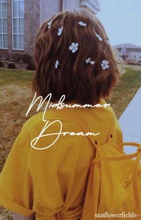 MIDSUMMER DREAM  by sunflowerfields-