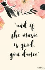 Quotes about music and dance. by koblizekmaja