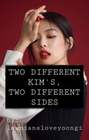 Two Different Kim's, Two Different Sides | Jensoo FanFic by georgieb33