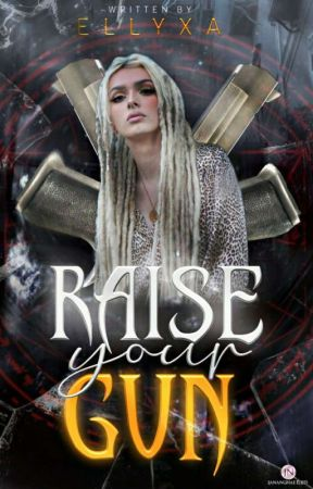 Raise Your Gun by Ellyxa