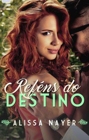 Reféns do Destino (Série Destino #2) [DEGUSTAÇÃO] by alissanayer