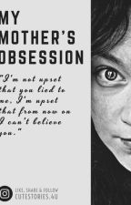 My Mother's Obsession by SarthakSays