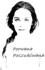 Porwana, poszukiwana by CzarnyKapturek