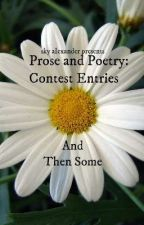 Prose and Poetry: Contest Entries And Then Some by AestheticMawile