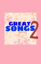 Great Songs 2 by lilcutones