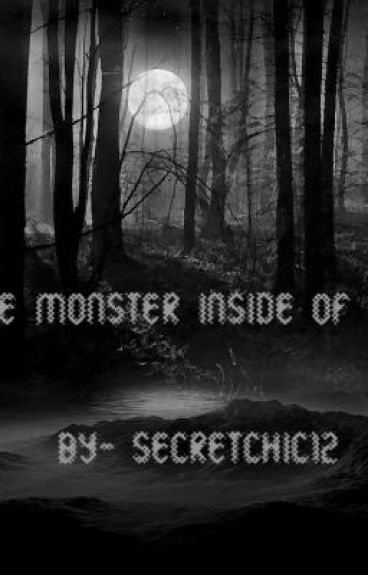 The Monster Inside of Me by secretchic12