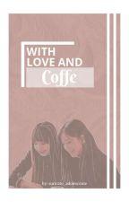 With love and coffee | Lisoo by hahahahei